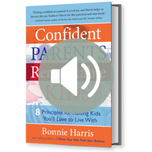 Confident Parents Remarkable Kids: 8 Principles for Raising Kids You'll Love to Live With Audio Book by Bonnie Harris