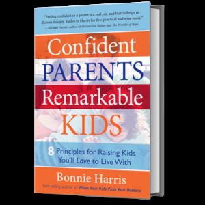 Confident Parents, Remarkable Kids by Bonnie Harris