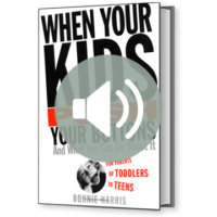 When Your Kids Push Your Buttons And What You Can Do About It Audio Book by Bonnie Harris